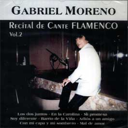 Gabriel Moreno –  Recital de Cante Flamenco. Vol. 2