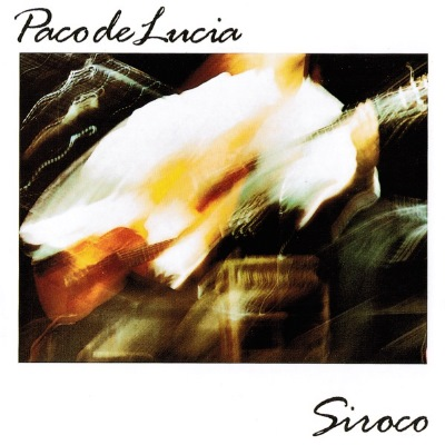 Paco de Lucía –  Siroco