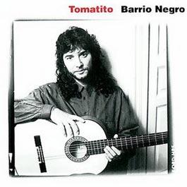 Tomatito –  Barrio Negro