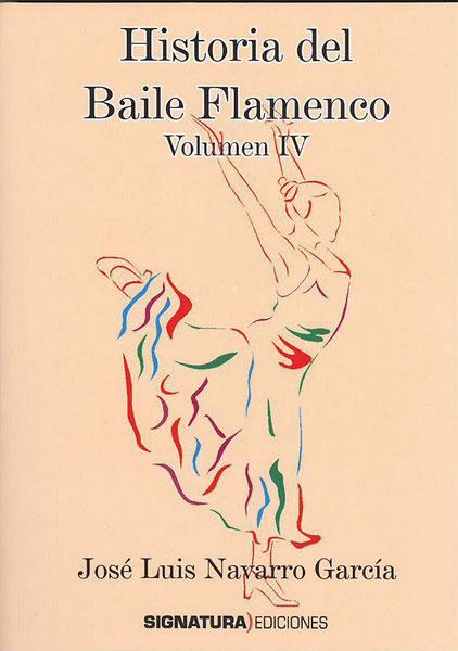 José Luis Navarro García –  Historia del Baile Flamenco (Vol. IV)