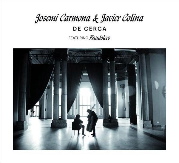 Josemi Carmona & Javier Colina – De Cerca