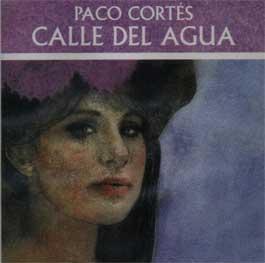 Paco Cortés –  Calle del Agua