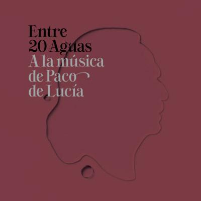 VV.AA. –  Entre 20 Aguas. A la música de Paco de Lucía. CD + DVD