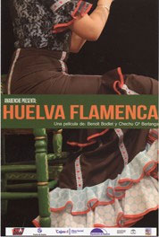 Una película de Benoit Bodley y Chechu Gª Berlanga –  Huelva Flamenca