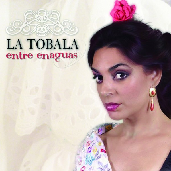 La Tobala –  La Tobala – Entre enaguas