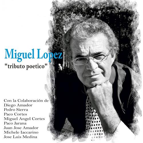 Miguel López –  Miguel López – Tributo Poético