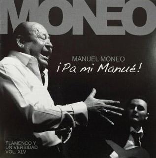 Manuel Moneo –  Manuel Moneo – ¡Pa mi Manué!