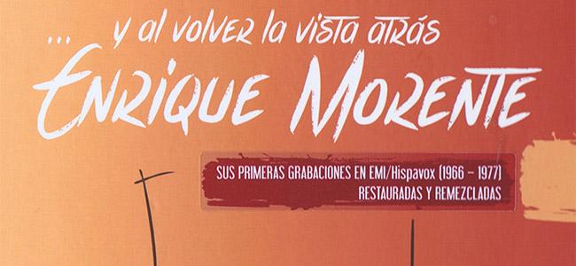 Enrique Morente –  Enrique Morente – Y al volver la vista atrás (Caja 6 CDs)