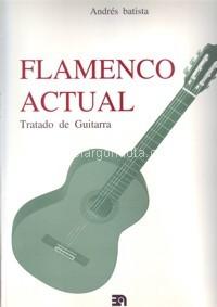 Andrés Batista –  Flamenco actual. Tratado de guitarra