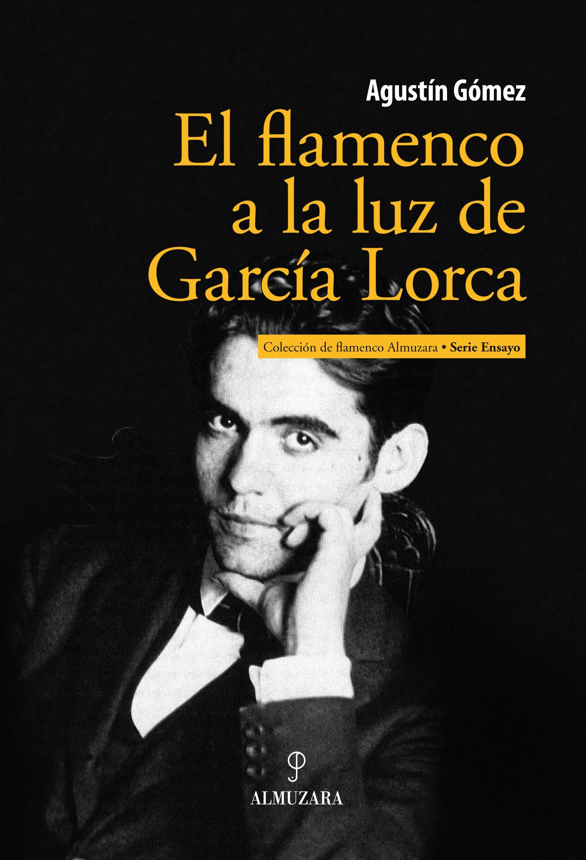 Agustín Gómez –  El flamenco a la luz de García Lorca