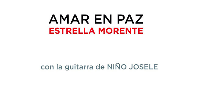 Estrella Morente & Niño Josele –  Estrella Morente – Amar en Paz