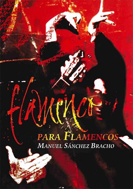 Manuel Sánchez Bracho –  Flamenco para Flamencos