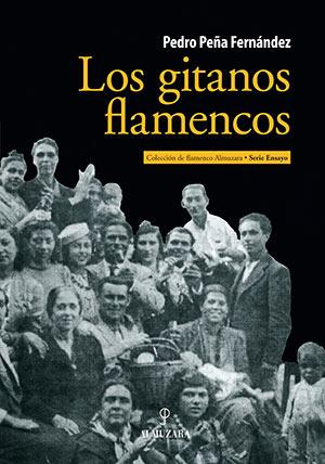 Pedro Peña Fernández –  Los gitanos flamencos – Pedro Peña