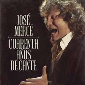 José Mercé –  José Mercé – Cuarenta años de cante
