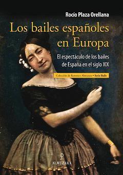 Rocio Plaza Orellana –  Los bailes españoles en Europa
