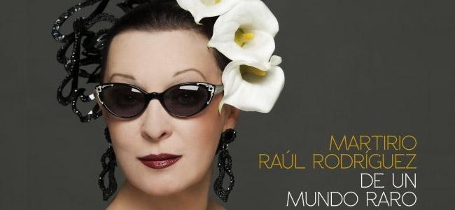 Martirio y Raúl Rodríguez –  De un mundo raro (Cantes por Chavela)