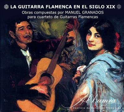 "Cuarteto Al-Hamra Manuel Granados –  CD ""La Guitarra Flamenca en el Siglo XIX"" Al-Hamra"