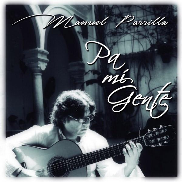 Manuel Parrilla –  Pa mi gente – Manuel Parrilla