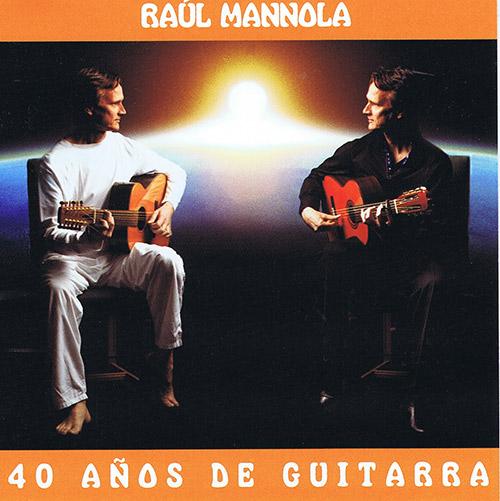 Raúl Mannola –  Raúl Mannola – 40 años de guitarra (2 CD)