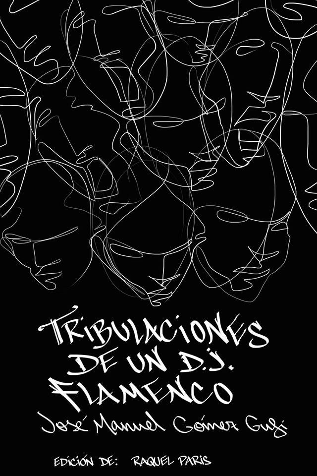 José Manuel Gómez Gufi –  Tribulaciones de un D.J. Flamenco. José Manuel Gómez Gufi (SeeBook)
