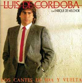 Luis de Córdoba –  Los cantes de ida y vuelta