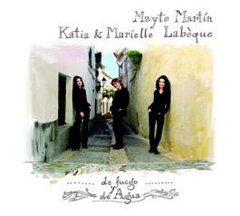 Mayte Martin , Katia & Marielle Labéque –  DE FUEGO Y DE AGUA