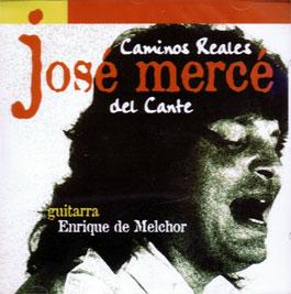 José Mercé –  Caminos reales del cante