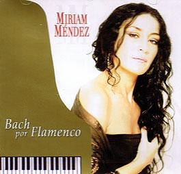 Miriam Méndez –  Bach por Flamenco