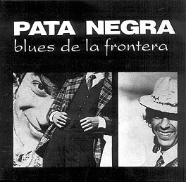 Pata Negra –  Blues de la Frontera