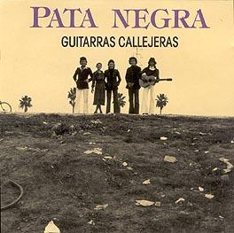 Pata Negra –  Guitarras Callejeras
