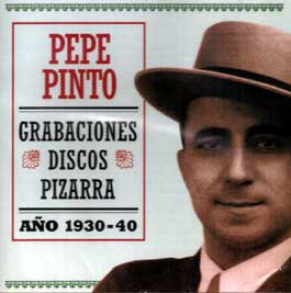 Pepe Pinto –  Grabaciones Discos Pizarra. Año 1930-40