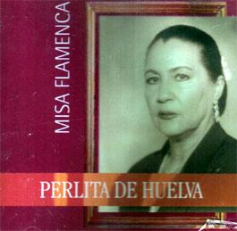 Perlita de Huelva –  Misa Flamenca