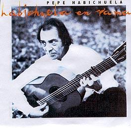 Pepe Habichuela -  Habichuela en Rama