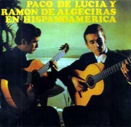 Paco de Lucía y Ramón de Algeciras –  … en Hispanoamérica