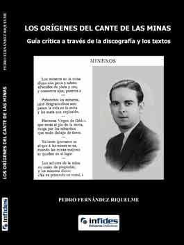 Pedro Fernández Riquelme –  Los orígenes del cante de las minas