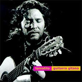 Tomatito –  Guitarra Gitana