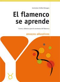 Jerónimo Utrilla –  El flamenco se aprende. Teoría y didáctica para la enseñanza