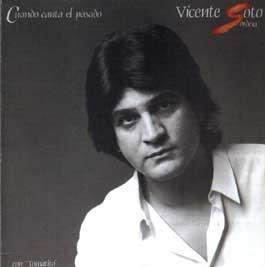 Vicente Soto Sordera –  Cuando canta el pasado