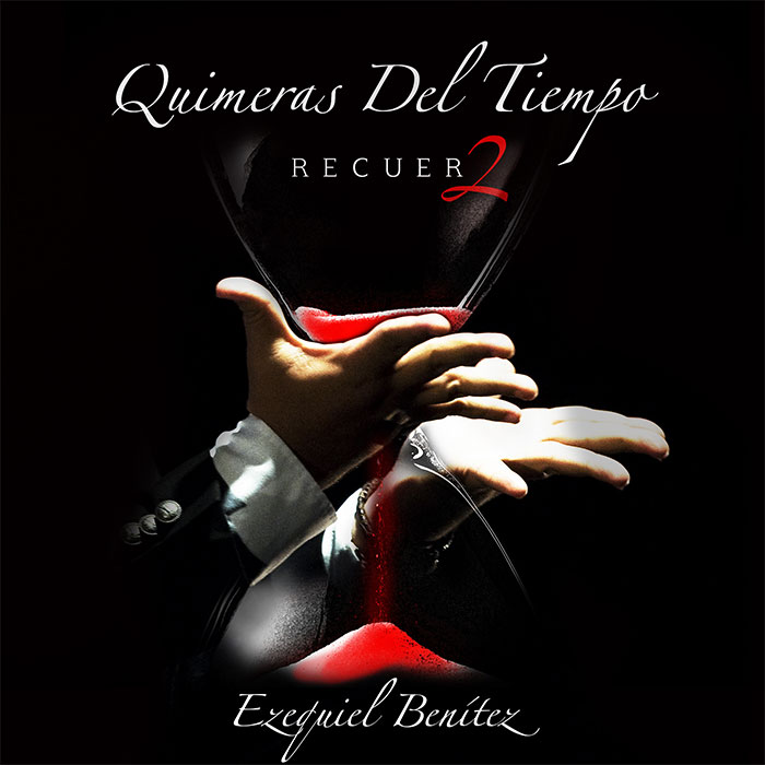 """Ezequiel Benítez – Quimeras del tiempo """"Recuer2"""" (CD)"""