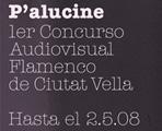 P'alucine es el 1er Festival Audiovisual Flamenco de Ciutat Vella.