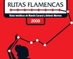 Rutas del Flamenco 2009.