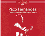 El guitarrista Paco Fernández presenta 'Flamenco Guitar Maestro Classes'.