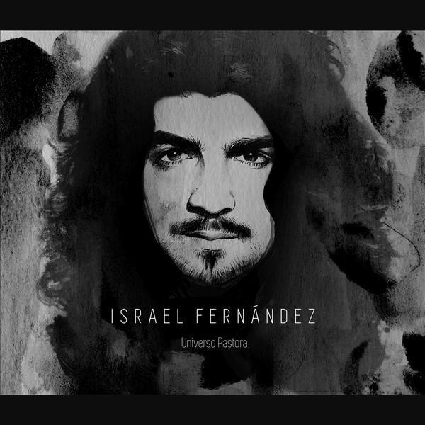 Israel Fernández – Universo Pastora (Vinilo)