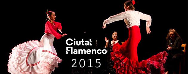 Ciutat Flamenco 2015 de Barcelona.  Programación