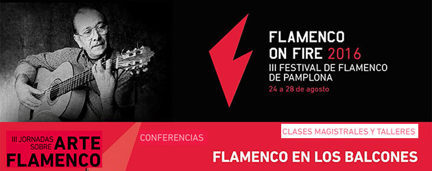 Pamplona on Fire! The day-by-day preview of a 360-degree Festival Flamenco