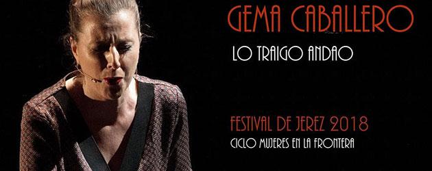 """Gema Caballero """"Lo traigo andao"""" en el Festival de Jerez"""