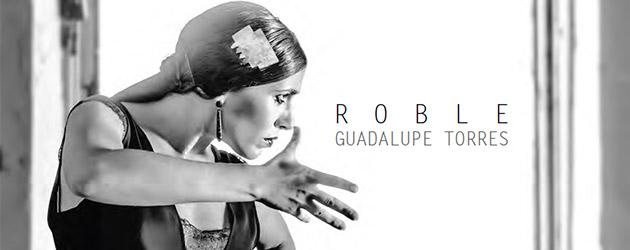 """Guadalupe Torres estrena """"ROBLE"""""""
