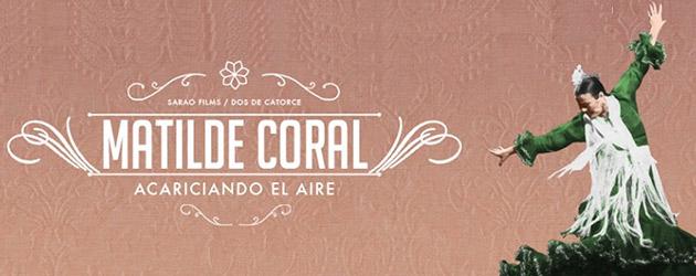 """Estreno de """"Matilde Coral. Acariciando el aire"""" – trailer"""