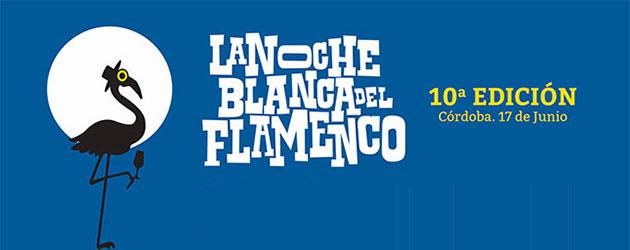 Este sábado 17 de junio llega la 10º Noche Blanca del Flamenco de Córdoba