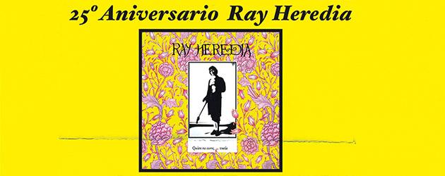 CONCIERTO 25º ANIVERSARIO RAY HEREDIA